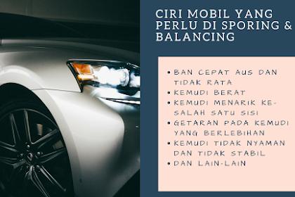 Ciri-ciri Mobil Perlu di Spooring dan Balancing
