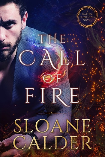 The Call of Fire by Sloane Calder
