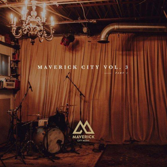 "Maverick City Releases New Album ""Vol. 3 Part 1"""