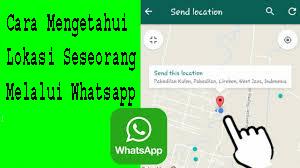 Cara Mengetahui Lokasi Seseorang Melalui Whatsapp 1