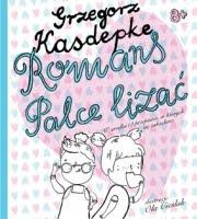 """""""Romans palce lizać"""" Grzegorza Kasdepke"""