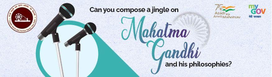 Compose a Jingle on Mahatma Gandhi and his Philosophies