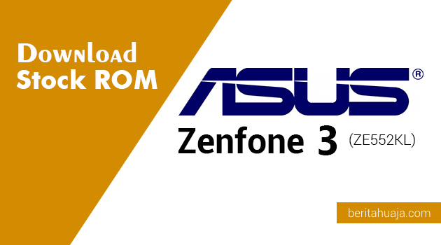 Download Stock ROM ASUS Zenfone 3 (ZE552KL)