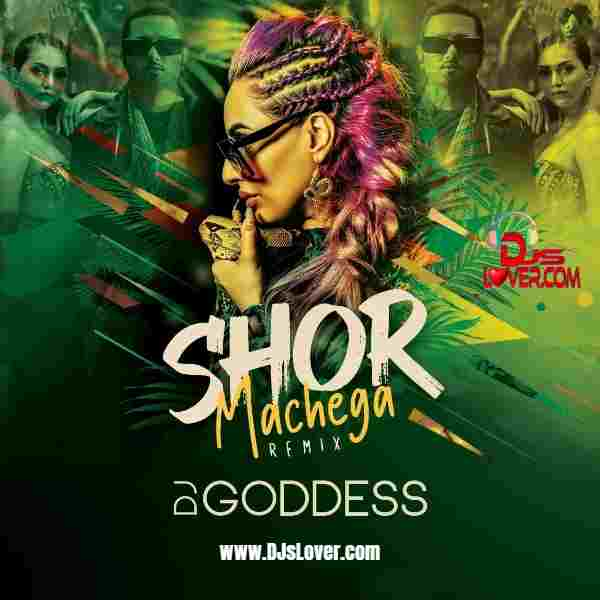 Shor Machega Remix DJ Goddess mp3 download