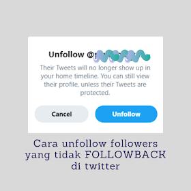 Cara unfollow followers yang tidak followback di twitter dengan mudah