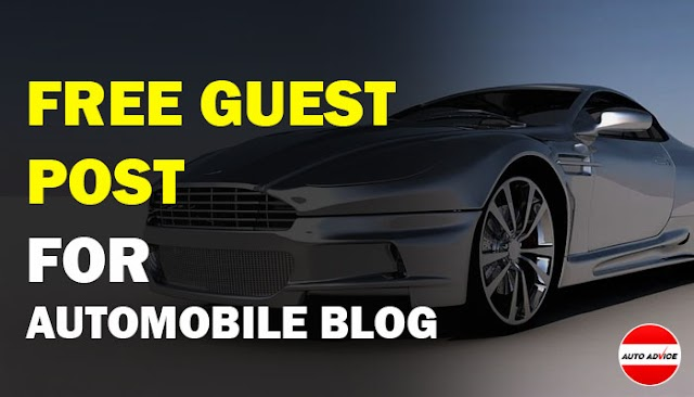 Free Guest Posts for Automobile blog - Auto advice