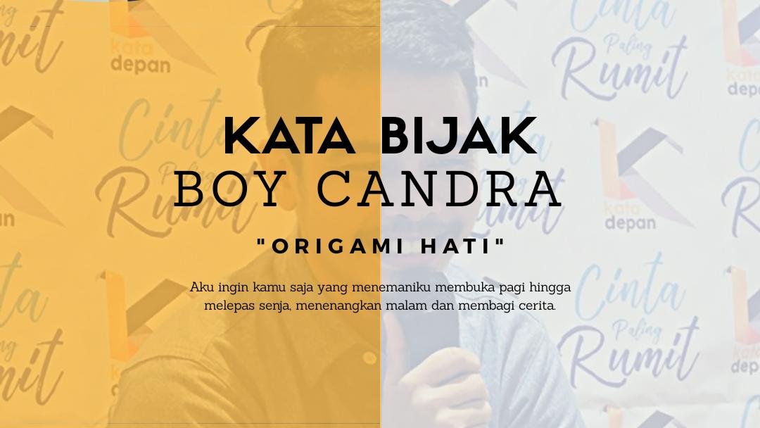Kutipan Bijak Boy Candra Tentang Cinta Dan Kehidupan
