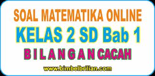Soal Online Matematika Kelas 2 SD Bab 1 Bilangan Cacah - Langsung Ada Nilainya