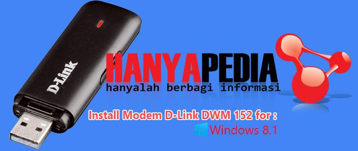 Install Modem D-Link DWM 152 di Windows 8