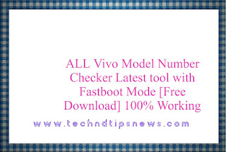 ALL Vivo Model Number Checker Latest tool with  Fastboot Mode  [Free Download] 100% Working