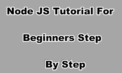 Node JS Tutorial For Beginners Step By Step.
