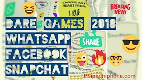 Top Whatsapp, snapchat, facebook Dare Games 2018 || Fun Dare Games
