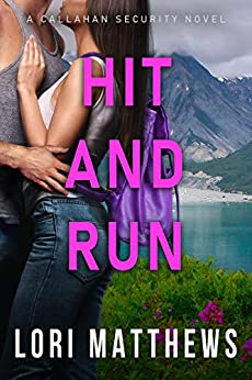 Hit and Run: A Thrilling Novel of Romantic Suspense by Lori Matthews
