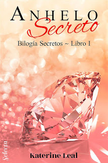 Anhelo secreto | Secretos #1 | Katherine Leal | Selecta