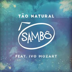 Tão Natural - Sambô Part. Ivo Mozart