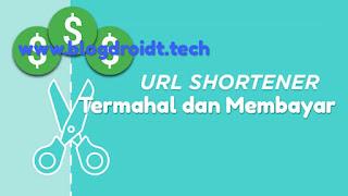 Daftar URL Shortener Termahal dan Terbukti membayar