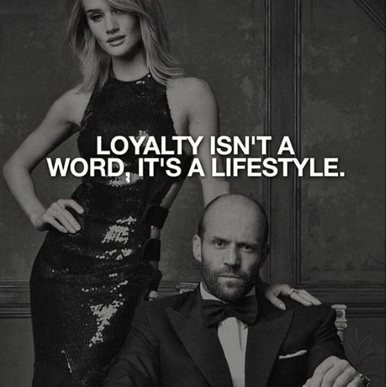 Loyalty isn't a word, it's a lifestyle. #quote