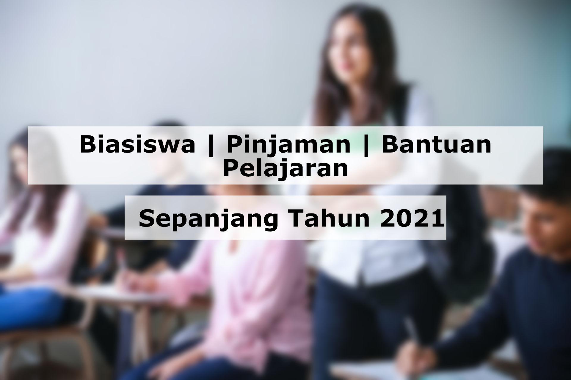 Senarai Biasiswa, Pinjaman Dan Bantuan Pelajaran Untuk Tahun 2021