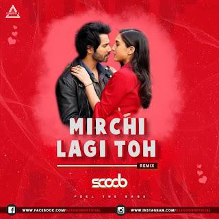 MIRCHI LAGI TOH (REMIX) - DJ SCOOB
