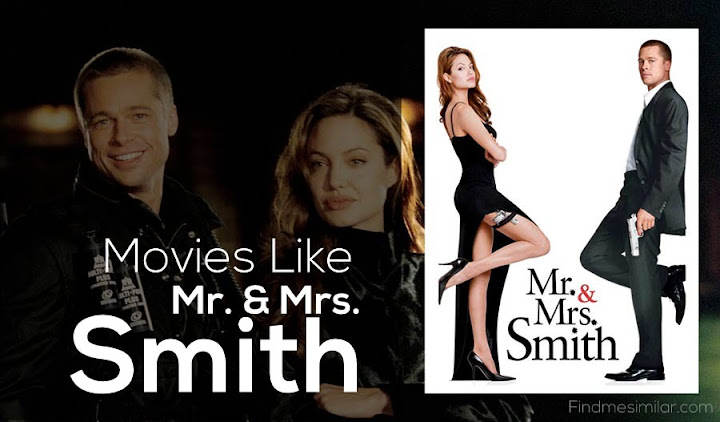 Movies Like Mr. & Mrs. Smith,  Mr and Mrs Smith
