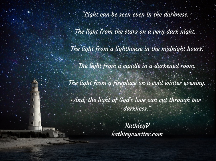Light In The Darkness Quote By Kathieyv North Carolina Writer Quote