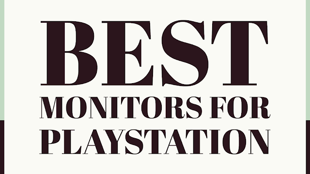 Best Monitors for PlayStation 5 in 2021 | TechNeg