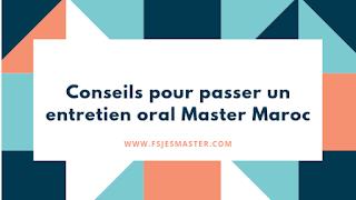 Conseils pour passer un entretien oral Master Maroc