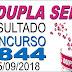Resultado da Dupla Sena concurso 1844 (25/09/2018) ACUMULOU!!! (1º PRÊMIO)