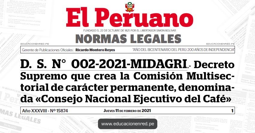 D. S. N° 002-2021-MIDAGRI.- Decreto Supremo que crea la Comisión Multisectorial de carácter permanente, denominada «Consejo Nacional Ejecutivo del Café»