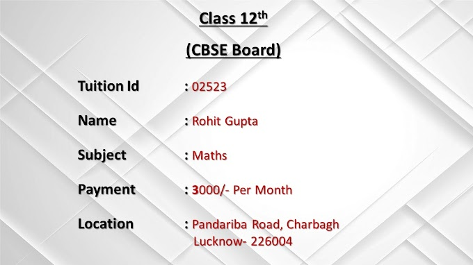 Class 12th Maths Home Tuition in Pandariba Road, Charbagh, Lucknow-226004