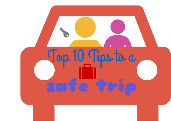 Top 10 Tips to a Safe Trip