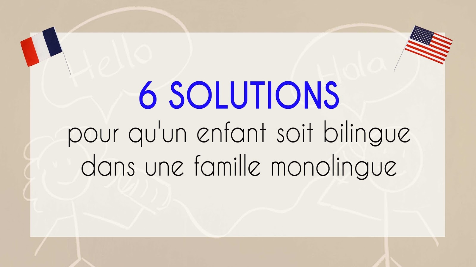 6-solutions-enfants-bilingue-famille-monolingue