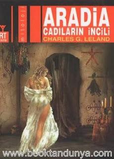 Charles G. Leland - Aradia & Cadıların İncili