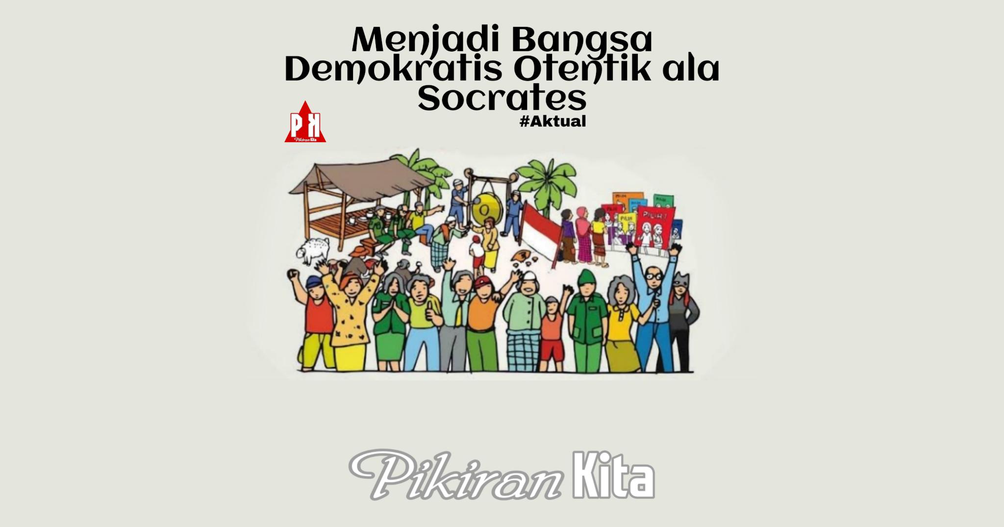 Menjadi Bangsa Demokratis Otentik ala Socrates