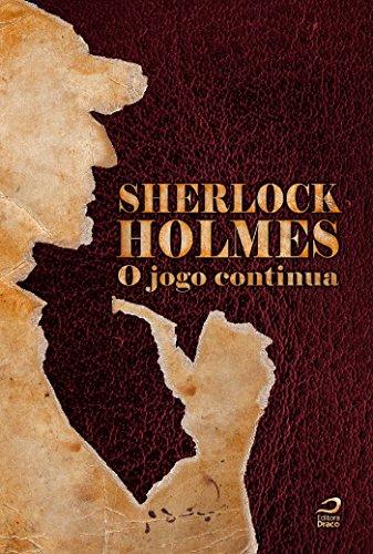Sherlock Holmes: O jogo continua (O maior detetive do mundo Livro 2) - A. Z. Cordenonsi