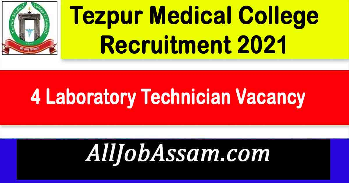 Tezpur Medical College Recruitment 2021