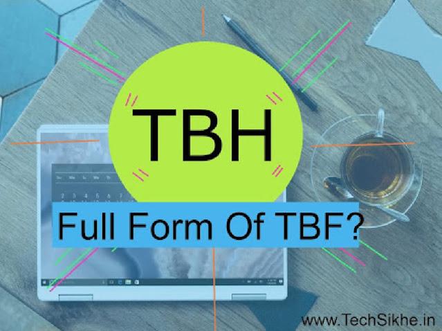TBH Full Form Kya hai?