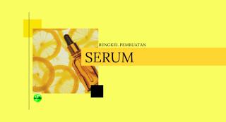 belajar pembuatan serum