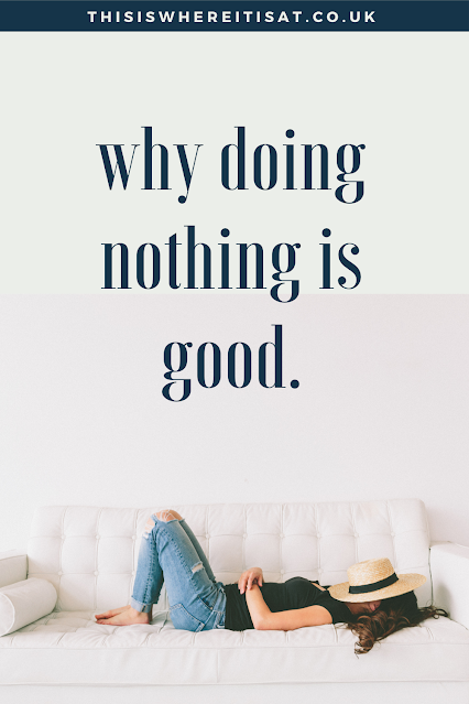 Why doing nothing is good.