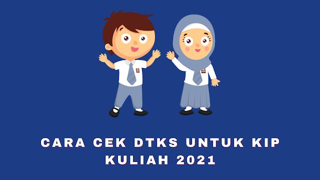 Cara Cek DTKS Untuk KIP Kuliah 2021