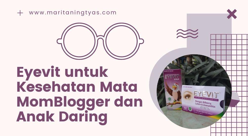 eyevit untuk kesehatan mata momblogger dan anak daring