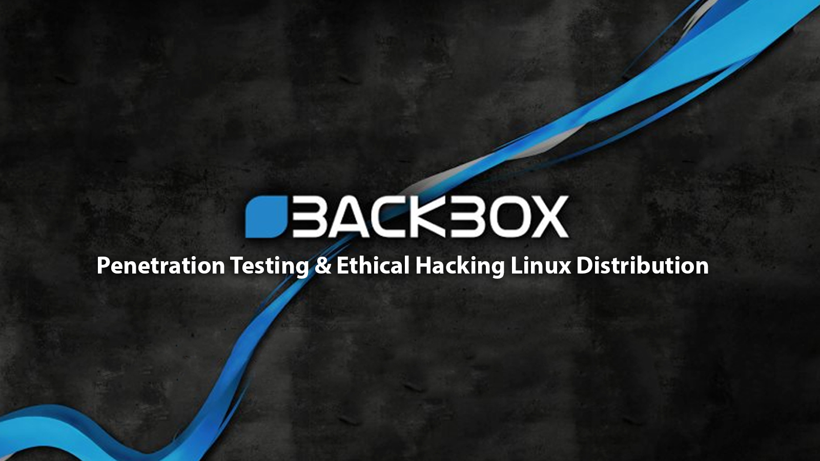 BackBox - Penetration Testing and Ethical Hacking Linux Distribution