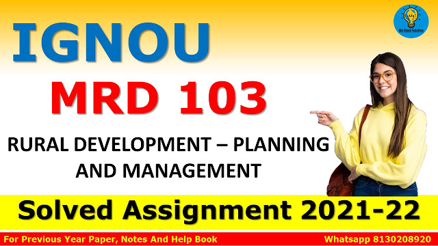 MRD 103 RURAL DEVELOPMENT – PLANNING AND MANAGEMENT Solved Assignment 2021-22