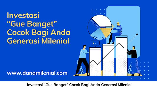 """Investasi """"Gue Banget"""" Cocok Bagi Anda Generasi Milenial"""