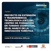 PROYECTO DE EXTENSIÓN Y TRANSFERENCIA TECNOLÓGICA (CET) DEL CENFOTUR, EN EL MARCO DE LA INNOVACIÓN TURÍSTICA