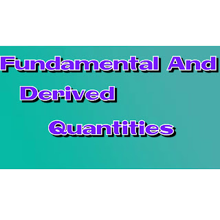 Basic fundamental and derived quantities
