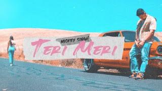 Teri Meri Lyrics Mickey Singh