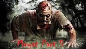 The Corpse : (MAYAT)  - Part 05