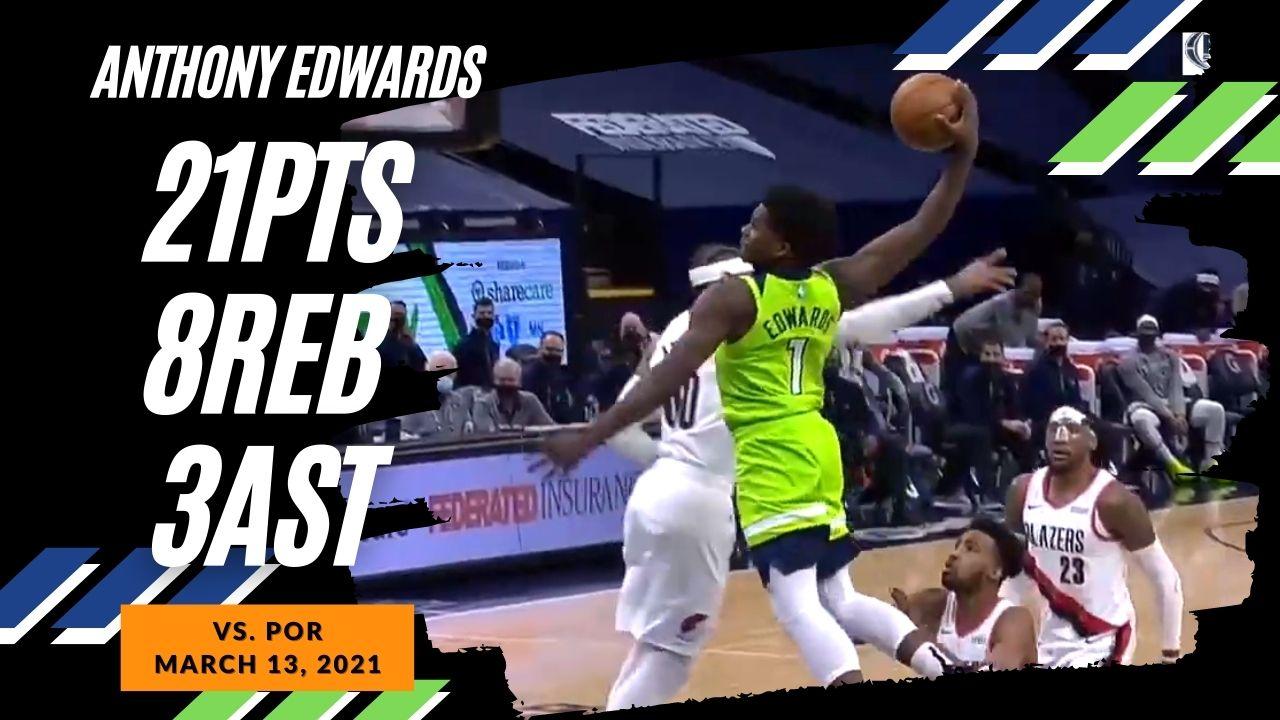 Anthony Edwards 21pts 8reb vs POR | March 13, 2021 | 2020-21 NBA Season