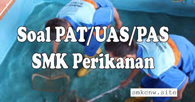 Soal PAS/UAS/PAT Pengelolaan Kualitas Air Kelas X SMK Semester I Ganjil Tahun 2020